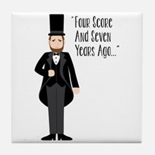 FOUR SCORE AND SEVEN YEARS AGO... Tile Coaster