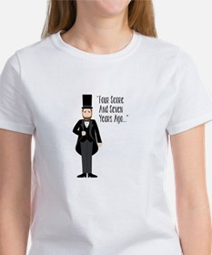 FOUR SCORE AND SEVEN YEARS AGO... T-Shirt