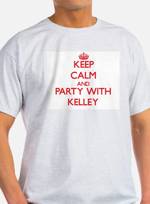 Keep calm and Party with Kelley T-Shirt