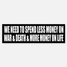 We need to spend less money on war & death...