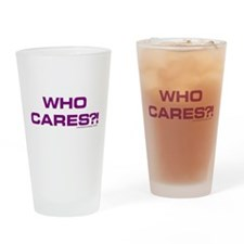 Cute Who cares Drinking Glass