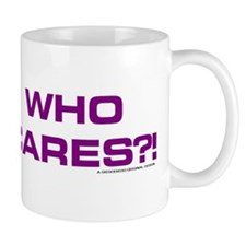 wHO cARES?! Mugs