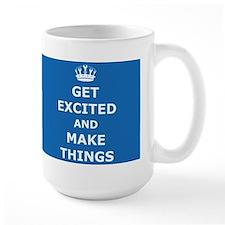Get Excited and Make Things Mug