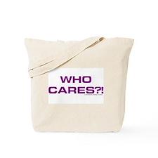 Cute Who cares Tote Bag