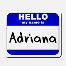 hello my name is adriana  Mousepad