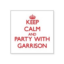 Keep calm and Party with Garrison Sticker