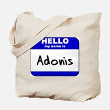 hello my name is adonis Tote Bag
