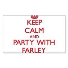 Keep calm and Party with Farley Stickers