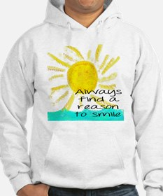 Always find a reason to smile Hoodie