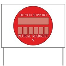 Plural marriage Yard Sign