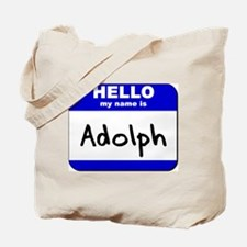 hello my name is adolph Tote Bag