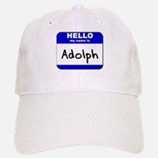 hello my name is adolph Baseball Baseball Cap