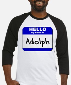 hello my name is adolph Baseball Jersey