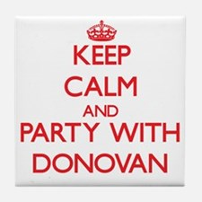 Keep calm and Party with Donovan Tile Coaster
