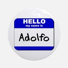 hello my name is adolfo  Ornament (Round)