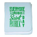 Everyone is Irish baby blanket