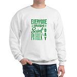 Everyone is Irish Sweatshirt