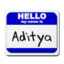 hello my name is aditya  Mousepad