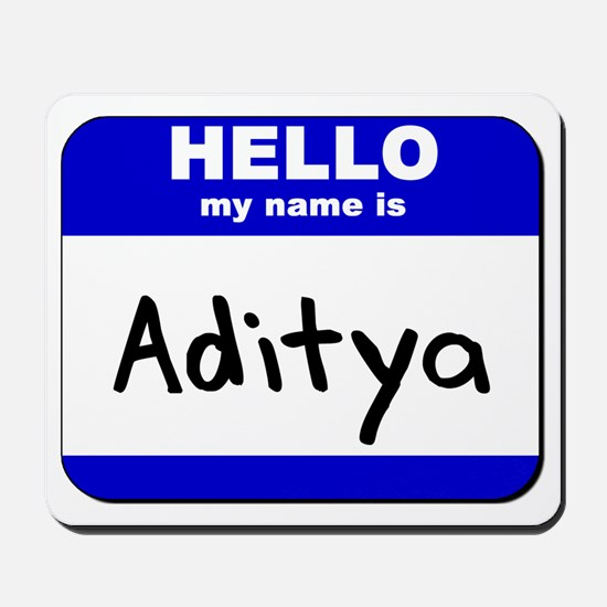 hello my name is aditya  Mousepad