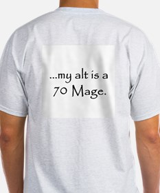 My alt is a 70 Mage T-Shirt