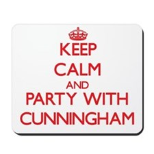 Keep calm and Party with Cunningham Mousepad