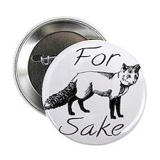 """For Fox Sake 2.25"""" Button"""