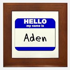 hello my name is aden  Framed Tile