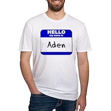 hello my name is aden Shirt