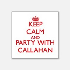 Keep calm and Party with Callahan Sticker
