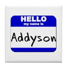 hello my name is addyson  Tile Coaster