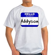 hello my name is addyson T-Shirt