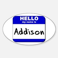 hello my name is addison Oval Decal