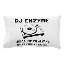 DJ Enzyme Pillow Case