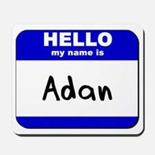 hello my name is adan  Mousepad