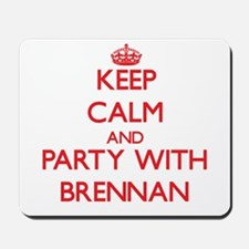 Keep calm and Party with Brennan Mousepad