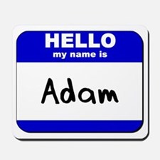 hello my name is adam  Mousepad