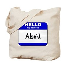 hello my name is abril Tote Bag