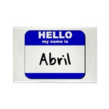 hello my name is abril Rectangle Magnet