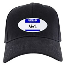 hello my name is abril Baseball Hat