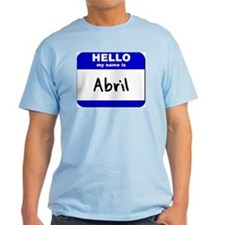 hello my name is abril T-Shirt