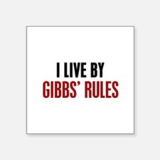 "I Live by Gibbs' Rules Square Sticker 3"" x 3"""