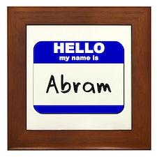 hello my name is abram  Framed Tile