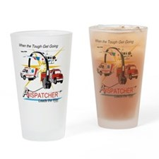 Dispatchers lead the way Drinking Glass
