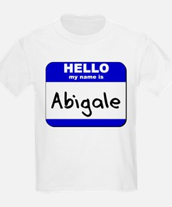 hello my name is abigale T-Shirt