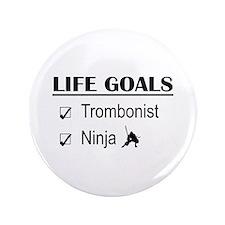 """Trombonist Ninja Life Goals 3.5"""" Button"""