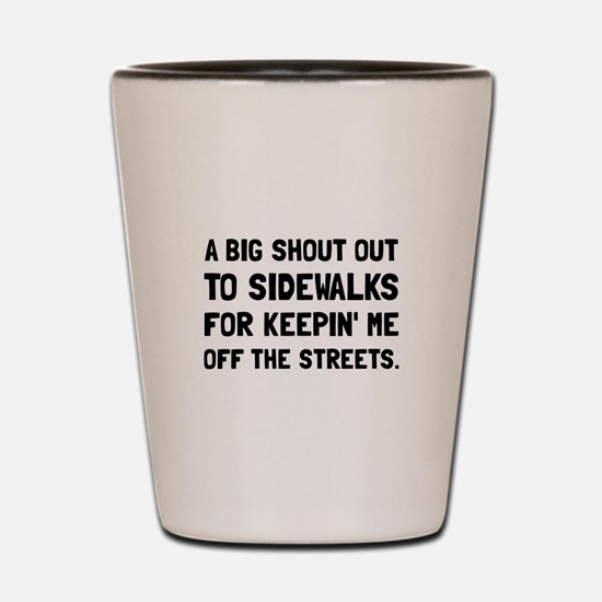 Shout Out Sidewalks Shot Glass