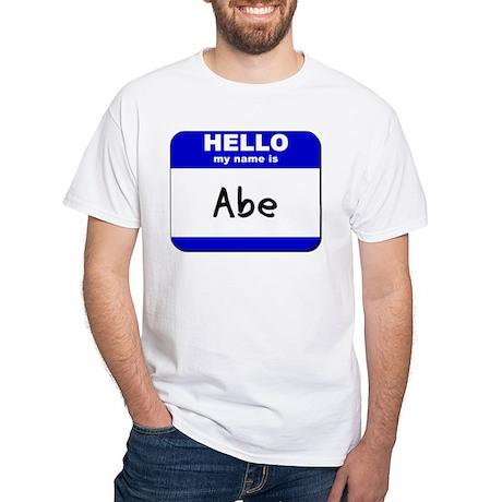 hello my name is abe White T-Shirt