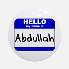 hello my name is abdullah  Ornament (Round)