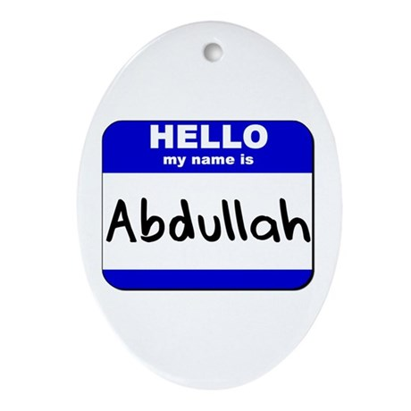hello my name is abdullah Oval Ornament