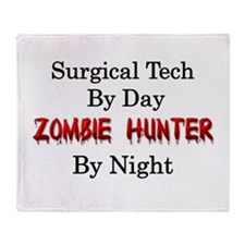 Surgical Tech/Zombie Hunter Throw Blanket